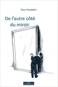 PEGARRES - de l'autre côté du miroir